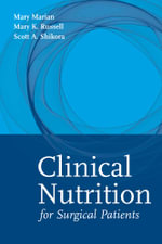 Clinical Nutrition for Surgical Patients - Mary Marian