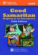Good Samaritan : Helping in an Emergency - Alton L Thygerson