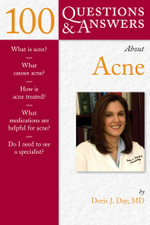 100 Questions and Answers About Acne : 100 Questions & Answers about - Doris J. Day