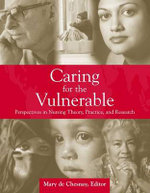 Caring for the Vulnerable : Perspectives in Nursing Theory, Practice, and Research - Mary De Chesnay
