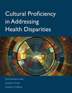 Cultural Proficiency in Addressing Health Disparities : Heroic and Tragic Tales, Preceded by an Essay on N... - Sade Kosoko-Lasaki