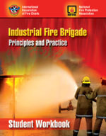 Industrial Fire Brigade : Principles and Practice, Student Workbook - IAFC