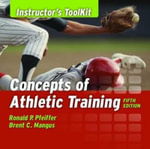 Concepts of Athletic Training : Instructor's Tool Kit - Ronald P. Pfeiffer
