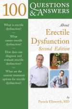 100 Questions and Answers About Erectile Dysfunction : 100 Questions & Answers about - Pamela Ellsworth