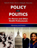 Policy and Politics for Nurses and Other Health Professionals - Donna M. Nickitas