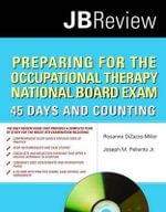 Preparing for the Occupational Therapy National Board Exam : 45 Days and Counting - Rosanne DiZazzo-Miller