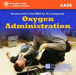 Oxygen Administration : Instructors Toolkit - American College of Emergency Physicians (ACEP)