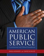 American Public Service : Constitutional and Ethical Foundations - Sheila Kennedy