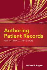 Authoring Patient Records : An Interactive Guide - Michael P. Pagano