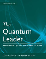 The Quantum Leader : Applications for the New World of Work - Kathy Malloch