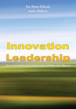 Innovation Leadership : Creating the Landscape of Healthcare - Tim Porter-O'Grady