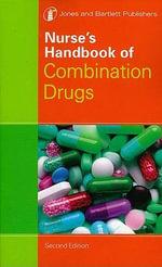 Nurse's Handbook of Combination Drugs - Jones & Bartlett Learning