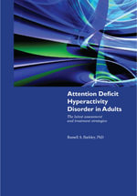 Attention Deficit Hyperactivity Disorder In Adults : The Latest Assessment and Treatment Strategies - Russell A. Barkley
