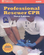 Professional Rescuer CPR : The Essential Guide to Emergency Medical Procedure... - American Academy of Orthopaedic Surgeons (AAOS)