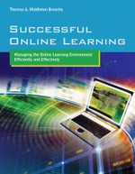 Successful Online Learning : Managing the Online Learning Environment Efficiently and Effectively - Theresa Ann Middleton Brosche