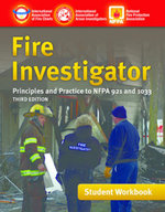Fire Investigator : Principles and Practice to NFPA 921 and 1033, Student Workbook - IAFC