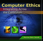 Computer Ethics : Integrating Across the Curriculum - Marion Ben-Jacob