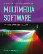 The Design and Implementation of Multimedia Software with Examples in Java : With Examples in Java - David Bernstein