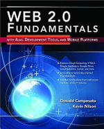 Web 2.0 Fundamentals : With Ajax, Development Tools, and Mobile Platforms - Oswald Campesato