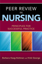 Peer Review in Nursing : Principles for Successful Practice - Barbara Haag-Heitman
