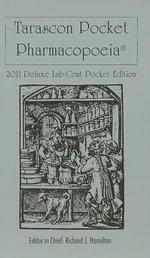Tarascon Pocket Pharmacopoeia 2011 Deluxe Lab Coat Edition : Tarascon Pocket Pharmacopoeia: Deluxe Lab-Coat Pocket - Richard J. Hamilton