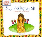 Stop Picking on Me! : First Look at Books Series - Pat Thomas