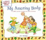 My Amazing Body : A First Look at Health and Fitness - Pat Thomas