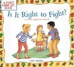 Is It Right to Fight? : A First Look at Anger - Pat Thomas