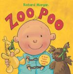 Zoo Poo : A First Toilet Training Book - Richard Morgan