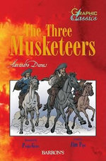 The Three Musketeers : Graphic Classics - Alexander Dumas