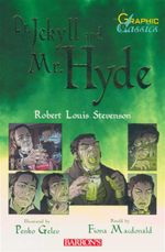 Dr. Jekyll and Mr. Hyde : Graphic Classics - Robert Louis Stevenson