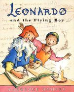Leonardo and the Flying Boy - Laurence Anholt