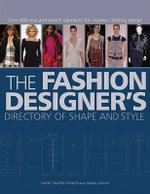 The Fashion Designer's Directory of Shape and Style : Over 500 Mix-And-Match Elements for Creative Clothing Design - Simon Travers-Spencer