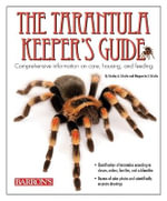 Tarantula Keeper's Guide : Comprehensive Information on Care, Housing, and Feeding - Stanley A. Schultz