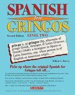 Spanish for Gringos, Level Two - William Harvey