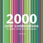 2000 Color Combinations : For Graphic, Textile, and Craft Designers - Garth Lewis