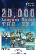 20,000 Leagues Under The Sea : Graphic Classics - Jules Verne