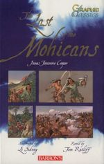 The Last of the Mohicans : Graphic Classics - James Fenimore Cooper