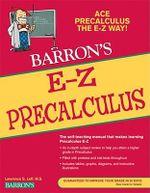 E-Z Precalculus : E-Z Precalculus - Lawrence Leff