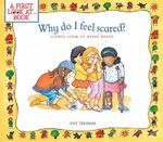 Why Do I Feel Scared? : A First Look at Being Brave - Pat Thomas