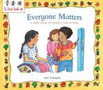 Everyone Matters : A First Look at Respect for Others - Pat Thomas