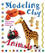 Modeling Clay : Animals - Bernadette Cuxart