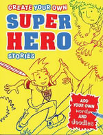 Create Your Own Superhero Stories