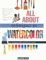 All About Techniques in Watercolor : All about Techniques