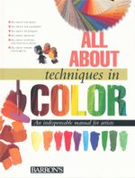 All about Techniques with Color : All About Techniques Series - Barron's