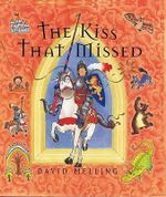 The Kiss That Missed - David Melling