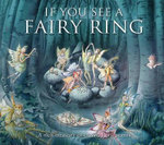 If You See a Fairy Ring : A Rich Treasury of Classic Fairy Poems - Susanna Lockheart