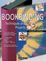 Bookbinding Techniques and Projects :  Techniques and Projects - Josep Cambras