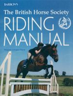The British Horse Society Riding Manual - Margaret Linington-Payne
