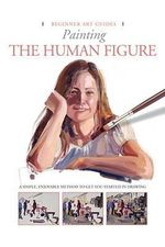 Painting the Human Figure - Gabriel Martin Roig